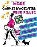 Carnet d'activités pour filles Mode: 196 pages de jeux sur la mode : Sudoku, labyrinthes, coloriage, mots mêlés | à partir de 6 ans | Grand format + solutions à la fin