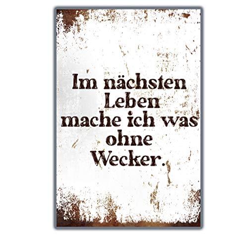 True Statements Retro Blechschild Im nächsten Leben Mache ich was ohne Wecker - Metallschild mit Aufhängesystem ca 20x33cm - Vintage Grunge Style