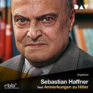 Anmerkungen zu Hitler                   Autor:                                                                                                                                 Sebastian Haffner                               Sprecher:                                                                                                                                 Sebastian Haffner                      Spieldauer: 4 Std. und 51 Min.     51 Bewertungen     Gesamt 4,9