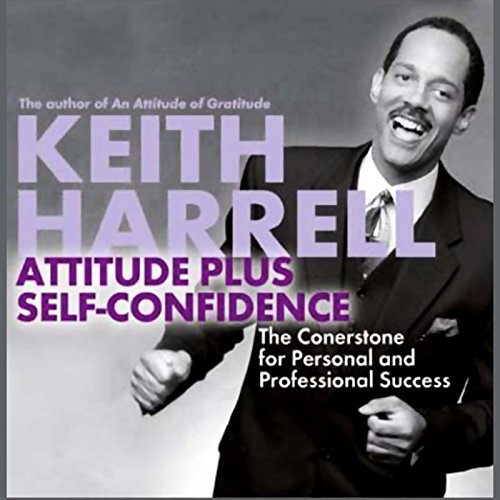 Attitude Plus Self-Confidence Audiobook By Keith Harrell cover art