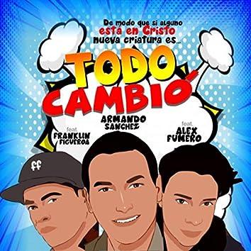 Todo Cambió (feat. Alex Fumero & Franklin Figueroa)
