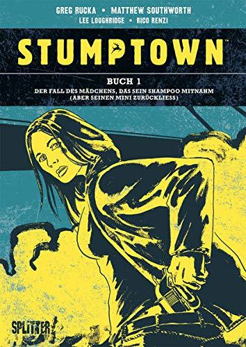 Stumptown. Band 1: Der Fall des Mädchens, das sein Shampoo mitnahm (und seinen Mini vergaß)