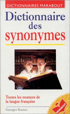 Dictionnaire des synonymes: Toutes les nuances de la langue française