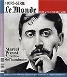 Le Monde, Hors-série - Marcel Proust : A l'ombre de l'imaginaire