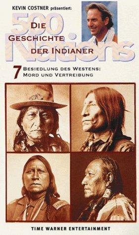 7: Besiedlung des Westens: Mord und Vertreibung