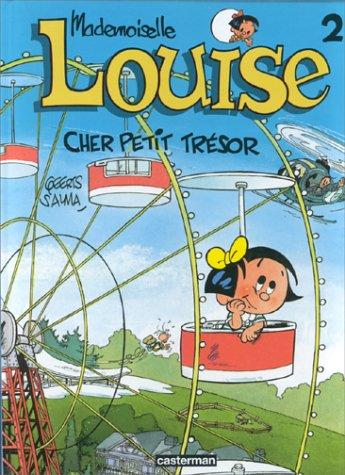 Mademoiselle Louise, tome 2 : Cher petit trésor!
