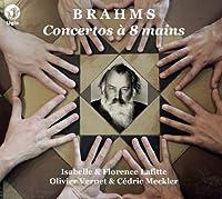 ブラームス : ピアノ協奏曲 第1番&第2番 (ピアノ連弾&オルガン連弾による演奏) (Brahms : Concertos a 8 mains / Isabelle & Florence Lafitte , Olivier Vernet & Cedric Meckler) (2CD) [輸入盤]