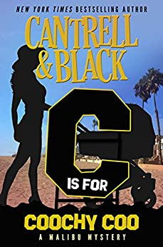 """""""C"""" is for Coochy Coo (Malibu Mystery Book 3) by [Cantrell Black]"""
