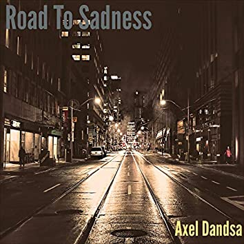 Road to Sadness