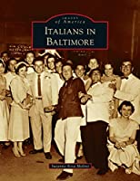 Italians in Baltimore (Images of America)
