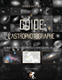 Le Guide de l'Astrophotographe: Un guide complet des meilleures cibles d'astrophotographie de l'année