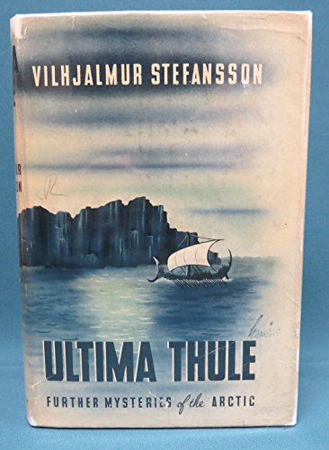 Ultima Thule: Further Mysteries of the Arctic