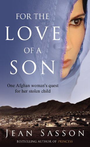 For the Love of a Son: One Afghan Woman's Quest for her Stolen Child (English Edition)