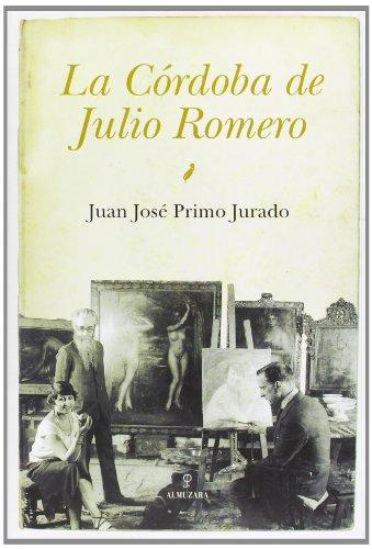La Córdoba de Julio Romero de Torres (Andalucia)