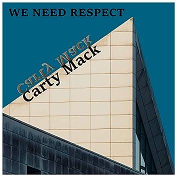 We Need Respect