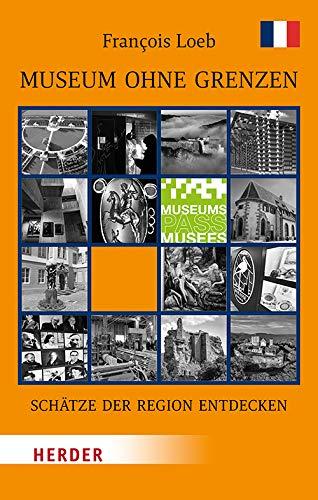 Museum Ohne Grenzen: Schatze Der Region Entdecken - Band 2: Frankreich (German Edition)