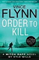 Order to Kill (The Mitch Rapp Series)
