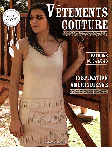 Vêtements couture : Inspiration amérindienne. Avec patrons du 34 au 46