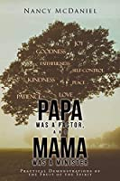 Papa Was a Pastor, and Mama Was a Minister: Practical Demonstrations of the Fruit of the Spirit