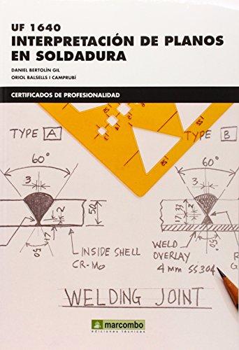 *UF 1640 Interpretación de planos en soldadura (CERTIFICADOS DE PROFESIONALIDAD)