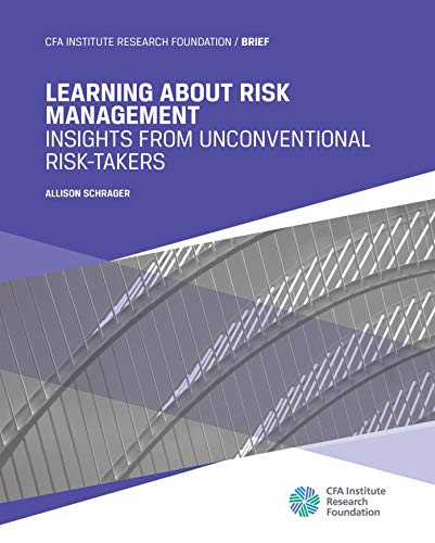 Learning about Risk Management: Insights from Unconventional Risk-Takers by Schrager, Allison