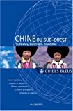 Chine du Sud-Ouest - Yunnan, Guizhou, Guangxi