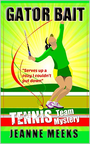 Gator Bait: A Tennis Team Mystery (Tennis Team Mysteries Book 1) (English Edition)