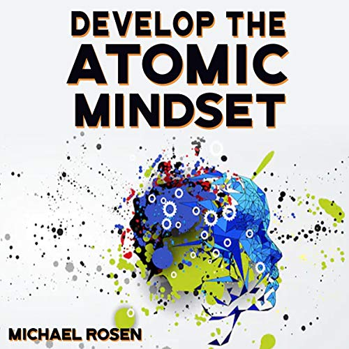 Develop the Atomic Mindset! audiobook cover art