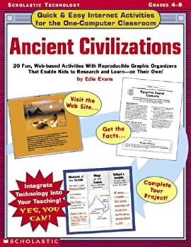 Ancient Civilizations  Quick & Easy Internet Activities for the One-computer Classroom