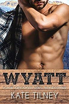 WYATT: Camp Mountain Man: Bunkmates #3 by [Kate Tilney]