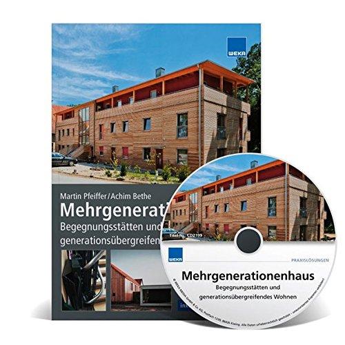 Mehrgenerationenhaus: Begegnungsstätten und generationsübergreifendes Wohnen