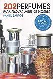 202 Perfumes para Provar antes de Morrer: Edição Masculina (Portuguese Edition)