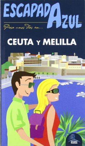 Escapada Azul Ceuta y Melilla (Escapada Azul (gaesa))