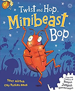 Twist and Hop, Minibeast Bop! by [Tony Mitton, Guy Parker-Rees]