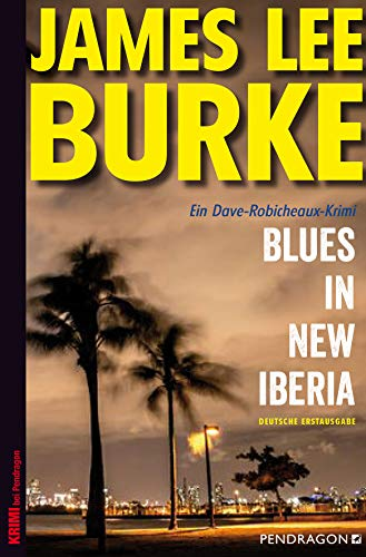 Blues in New Iberia: Ein Dave-Robicheaux-Krimi, Band 22