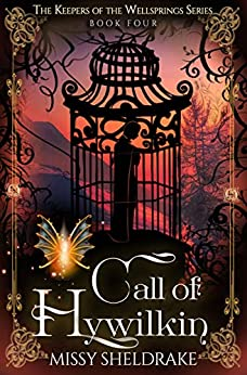 Call of Hywilkin: A High Fantasy Novel (Keepers of the Wellsprings Book 4) by [Missy Sheldrake]