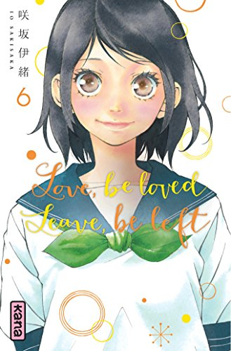Love, be loved Leave, be left - Tome 6