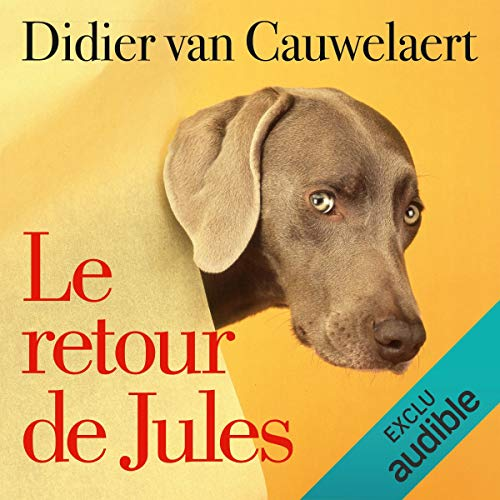 Le retour de Jules     Jules 2              De :                                                                                                                                 Didier van Cauwelaert                               Lu par :                                                                                                                                 Didier van Cauwelaert                      Durée : 2 h et 57 min     51 notations     Global 4,3