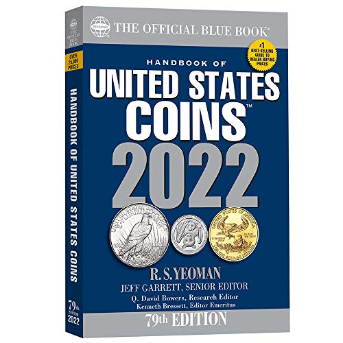 Compare Textbook Prices for The Official Blue Book Handbook of United States Coins 2022 Handbook of United States Coins Blue Book 79 Edition ISBN 9780794848965 by Garrett,Jeff,Garrett,Jeff,Bowers,Q. David