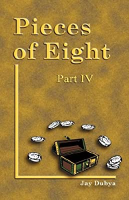 Pieces of Eight IV