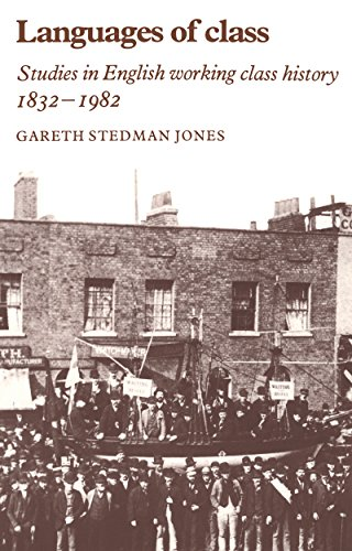 Languages of Class: Studies in English Working Class History 1832–1982 (English Edition)