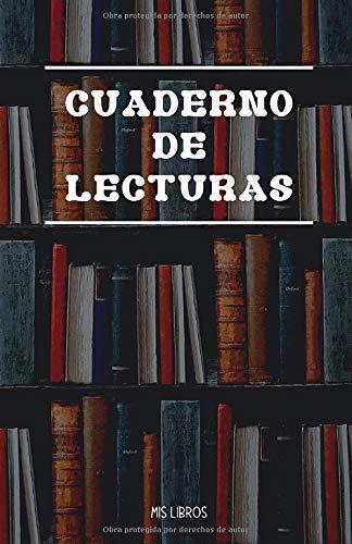 Cuaderno de lecturas: Mis Libros - Formato A5 con 100 Fichas de lectura - Todas Tus Lecturas Favoritas En Un Solo Cuaderno