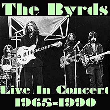 The Byrds; Live In Concert 1965-1990 (Live)