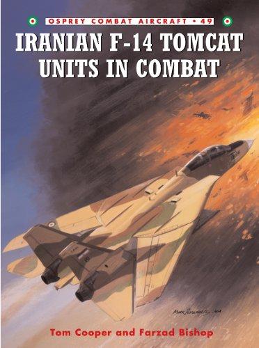 Iranian F-14 Tomcat Units in Combat (Combat Aircraft Book 49)