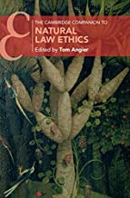 The Cambridge Companion to Natural Law Ethics (Cambridge Companions to Philosophy)