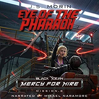 Eye of the Pharaoh     Black Ocean: Mercy for Hire, Book 8              By:                                                                                                                                 J. S. Morin                               Narrated by:                                                                                                                                 Mikael Naramore                      Length: 5 hrs and 58 mins     1 rating     Overall 5.0