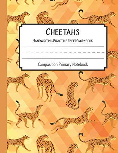 Cheetahs Practice Paper Workbook Composition Primary Notebook: Toddler For Preschoolers Journals | Notebook For Preschool | Dotted Writing Sheets For Kindergarten | Gift Journal Blank Books