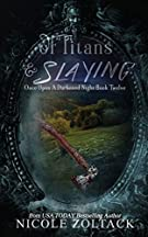 Of Titans and Slaying (Once Upon a Darkened Night) (Volume 12)
