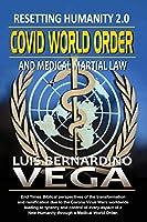 COVID World Order: Recreating Humanity 2.0
