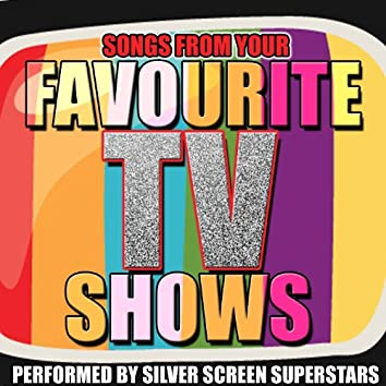 Songs from Your Favourite Tv Shows